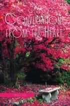 Conversations from the Heart ebook by T. Ursula Green