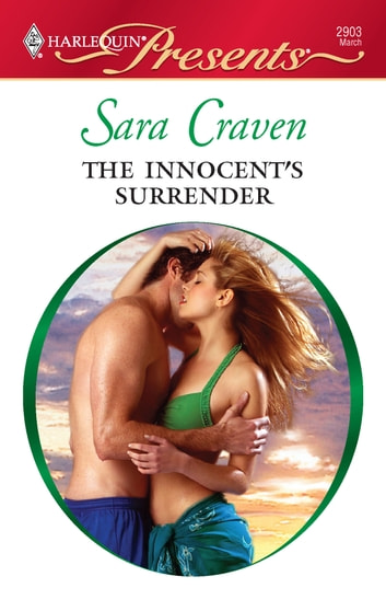 The Innocent's Surrender - A Billionaire and Virgin Romance ekitaplar by Sara Craven