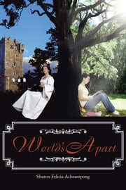 World's Apart ebook by Sharon Felicia Acheampong