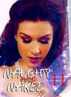 Naughty and Naked - A sexy photo book - Volume 11 ebook by Louise Miller