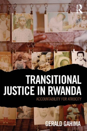 Transitional Justice in Rwanda - Accountability for Atrocity ebook by Gerald Gahima