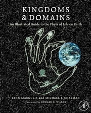 Kingdoms and Domains - An Illustrated Guide to the Phyla of Life on Earth ebook by Lynn Margulis,Michael J Chapman
