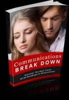 Communications Break Down ebook by Anonymous