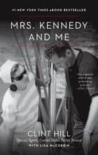 Mrs. Kennedy and Me ebook by Clint Hill,Lisa McCubbin