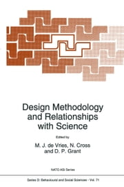 Design Methodology and Relationships with Science ebook by Marc J de Vries,Nigel Cross,D.P. Grant
