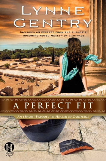 A Perfect Fit: An eShort Prequel to Healer of Carthage ebook by Lynne Gentry