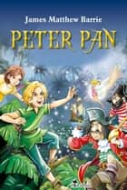 Peter Pan. An Illustrated Classic for Young Readers - Excellent Picture Book for Bedtime & Young Readers ebook by James Matthew Barrie