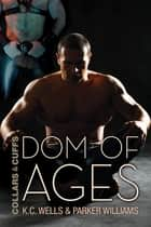 Dom of Ages ebook by K.C. Wells, Parker Williams