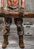 Military Man ebook by Mia Soto