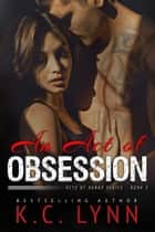 An Act of Obsession ebook by K.C. LYNN