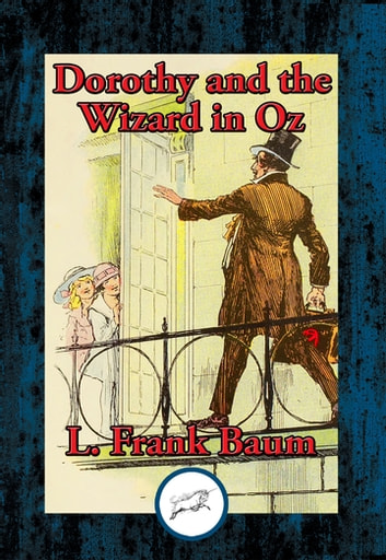 Dorothy and the Wizard in Oz ebook by L. Frank Baum