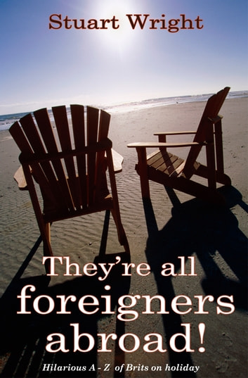 They're all foreigners abroad ebook by Stuart Wright