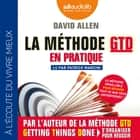 La Méthode GTD en pratique audiobook by David Allen, Patrick Mancini, Michel Edéry