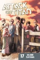 Attack on Titan - Volume 17 ebook by Hajime Isayama