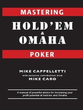 Mastering Hold'em and Omaha Poker ebook by Mike Cappelletti, Mike Caro
