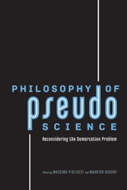 Philosophy of Pseudoscience - Reconsidering the Demarcation Problem ebook by Massimo Pigliucci,Maarten Boudry