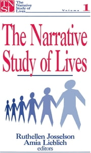 The Narrative Study of Lives ebook by Dr. Ruthellen H. Josselson,Dr. Amia Lieblich