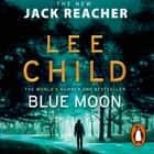 Blue Moon - (Jack Reacher 24) audiobook by Lee Child