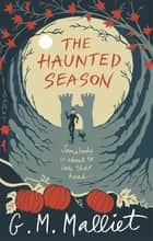 The Haunted Season ebook by G.M. Malliet