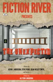 Fiction River Presents: The Unexpected ebook by Fiction River,Allyson Longueira,Steve Perry,Joe Cron,Kevin J. Anderson,Ray Vukcevich,Robert T. Jeschonek,David H. Hendrickson,Kristine Kathryn Rusch,Louisa Swann,Lee Allred,Dean Wesley Smith