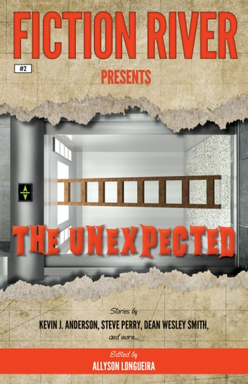 Fiction River Presents The Unexpected Ebook By Fiction River