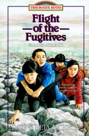 Flight of the Fugitives - Gladys Aylward ebook by Dave Jackson,Neta Jackson
