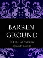 Barren Ground ebook by Ellen Glasgow