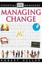 Managing Change ebook by Robert Heller