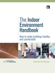 The Indoor Environment Handbook - How to Make Buildings Healthy and Comfortable ebook by Philomena Bluyssen
