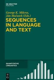Sequences in Language and Text ebook by George K. Mikros,Ján Macutek