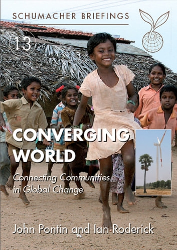 Converging World - Connecting Communities in Global Change ebook by John Pontin,Ian Roderick