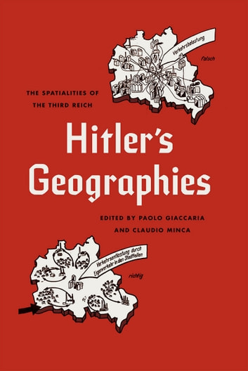 Hitler's Geographies - The Spatialities of the Third Reich ebook by