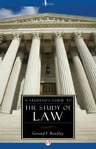 A Student's Guide to the Study of Law ebook by Gerard V Bradley