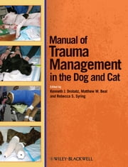 Manual of Trauma Management in the Dog and Cat ebook by Kenneth J. Drobatz,Matthew W. Beal,Rebecca S. Syring