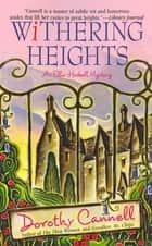 Withering Heights - An Ellie Haskell Mystery ebook by Dorothy Cannell