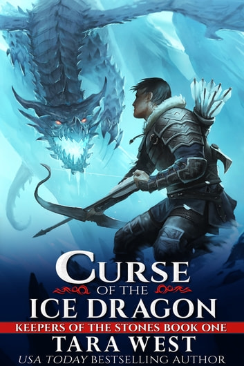 Curse of the Ice Dragon ebook by Tara West
