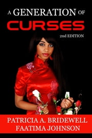 A Generation of Curses: 2nd Edition ebook by Patricia A. Bridewell