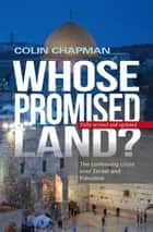 Whose Promised Land? ebook by Colin Chapman