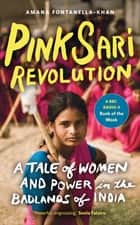 Pink Sari Revolution eBook by Amana Fontanella-Khan