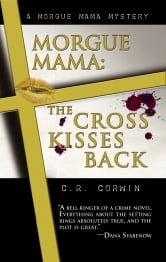 Morgue Mama:The Cross Kisses Back ebook by Corwin, C.R.