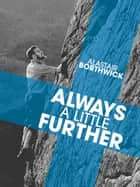 Always a Little Further - A classic tale of camping, hiking and climbing in Scotland in the thirties ebook by Alastair Borthwick