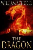 The Dragon ebook by William Schoell
