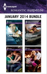 Harlequin Romantic Suspense January 2014 Bundle - Lethal Lawman\The Return of Connor Mansfield\Deadly Engagement\Secret Agent Secretary ebook by Carla Cassidy,Beth Cornelison,Elle James,Melissa Cutler