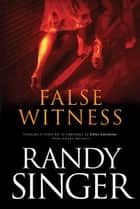False Witness ebook by Randy Singer