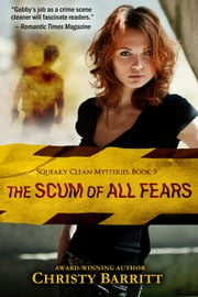 The Scum of All Fears - Squeaky Clean Mysteries, #5 ebook by Christy Barritt