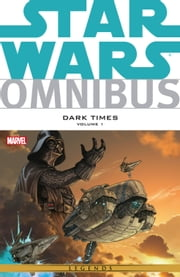Star Wars Omnibus Dark Times Vol. 1 ebook by Mick Harrison,Doug Wheatley,Dave Ross