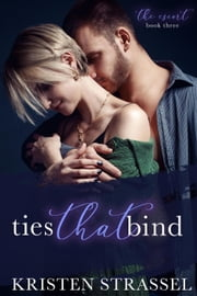 Ties That Bind - The Escort, #3 ebook by Kristen Strassel