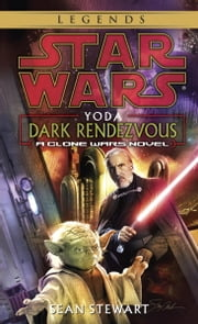 Star Wars: Yoda: Dark Rendezvous ebook by Sean Stewart