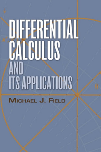 Differential Calculus and Its Applications ebook by Prof. Michael J. Field