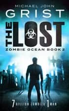 The Lost (Zombie Ocean 2) ebook by Michael John Grist